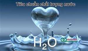 Tiêu chuẩn chất lượng nước mới nhất
